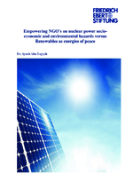 Empowering NGO's on nuclear power socioeconomic and environmental hazards versus renewables as energies of peace